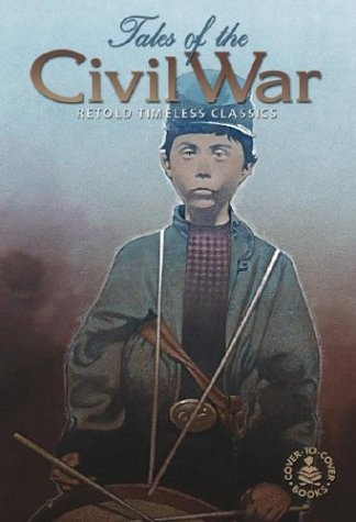 9780780796768: Tales of the Civil War: Retold Timeless Classics, Cover-To-Cover Books (Cover-To-Cover Timeless Classics: Cultural & Hist)