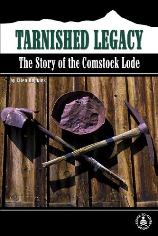 Tarnished Legacy: The Story of the Comstock Lode (Cover-To-Cover Informational Books: Moments History) (0780797027) by Ellen Hopkins