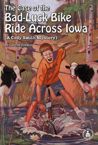 9780780797147: Case of the Bad-Luck Bike Ride Across Iowa (Cover-To-Cover Novels: Cody Smith Mysteries)