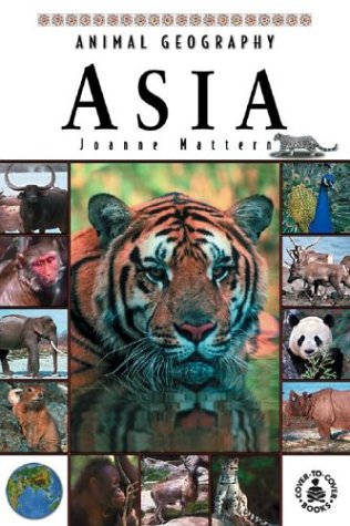 9780780797338: Animal Geography: Asia (Cover-To-Cover Books)