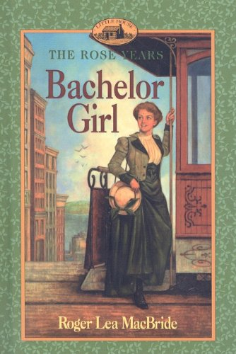 9780780798229: Bachelor Girl (Little House the Rose Years (Prebound))