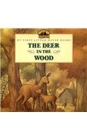 9780780798359: The Deer in the Wood (My First Little House Books (Prebound))