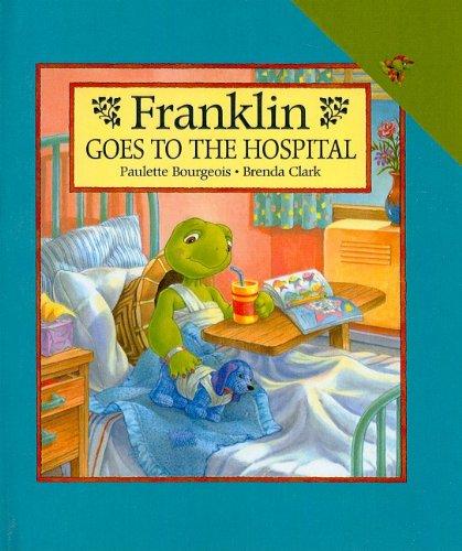 9780780798434: Franklin Goes to the Hospital (Franklin (Prebound))