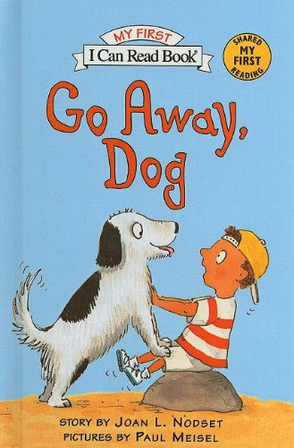 9780780798489: Go Away, Dog (I Can Read Books: My First)