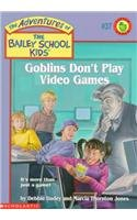 9780780798496: Goblins Don't Play Video Games (The Adventures of the Bailey School Kids, #37)