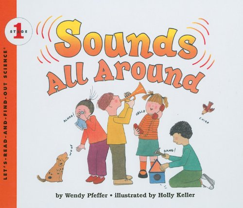 Sounds All Around (Let's Read-And-Find-Out Science (Pb)) (0780798945) by Wendy Pfeffer