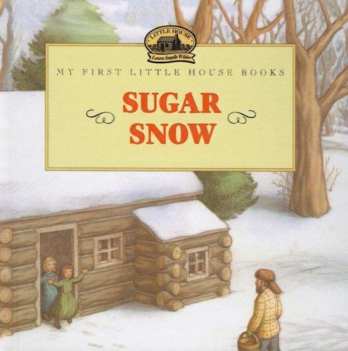 9780780799004: Sugar Snow (My First Little House Books (Prebound))
