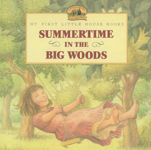 9780780799011: Summertime in the Big Woods (My First Little House Books (Prebound))