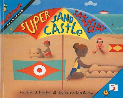 Super Sand Castle Saturday (Mathstart, Level 2): Stuart J Murphy