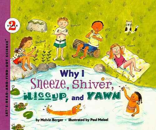 9780780799103: Why I Sneeze, Shiver, Hiccup, and Yawn (Let's-Read-And-Find-Out Science: Stage 2 (Pb))