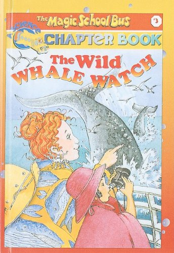 9780780799110: The Wild Whale Watch (Magic School Bus Science Chapter Books (Pb))