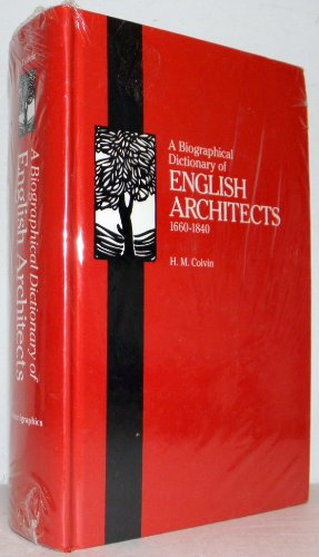 A Biographical Dictionary of English Architects 1660-1840
