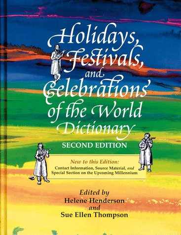 9780780800748: Holidays, Festivals, and Celebrations' of the World Dictionary: Detailing More Than 2,000 Observances from All 50 States and More Than 100 Nations (2nd ed)
