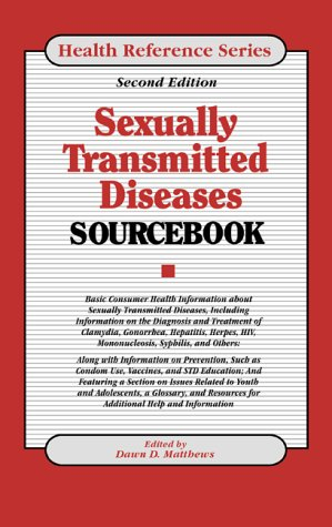 Sexually Transmitted Diseases Sourcebook: Basic Consumer Health Information About Sexually ...