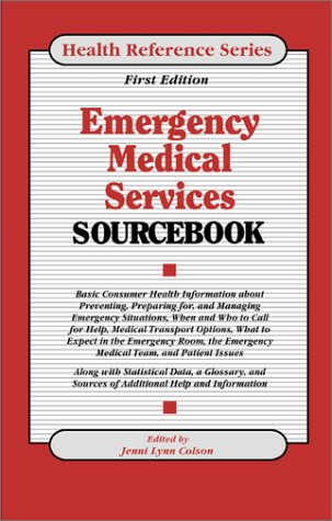 Emergency Medical Services Sourcebook: Lynn, Jenni; Colson, Ed.