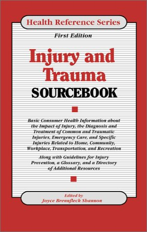 Injury and Trauma Sourcebook (Health Reference Series): Shannon, Joyce Brennfleck