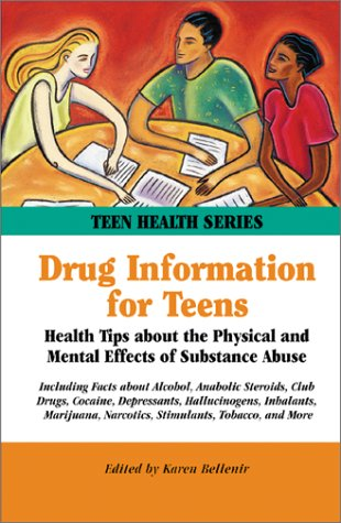 9780780804449: Drug Information for Teens: Health Tips About the Physical and Mental Effects of Substance Abuse (Health Reference Series)