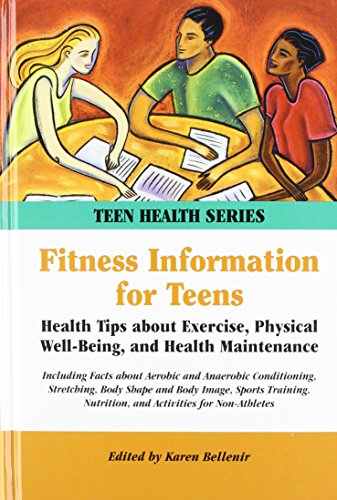 9780780806795: Fitness Information for Teens: Health Tips about Exercise, Physical Well-Being, and Health Maintenance (Teen Health Series)