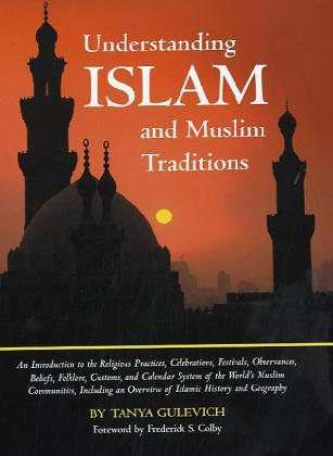 Understanding Islam And Muslim Traditions: An Introduction: Tanya Gulevich