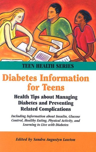 Diabetes Information for Teens: Health Tips About Managing Diabetes And Preventing Related ...