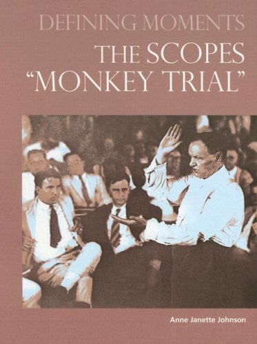 "The Scopes ""Monkey Trial"" (Defining Moments): Anne Janette Johnson"