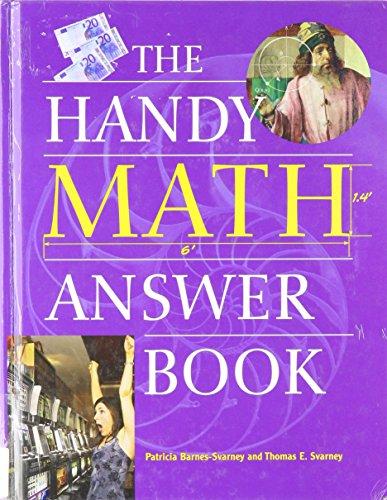 The Handy Math Answer Book: Thomas E. Svarney