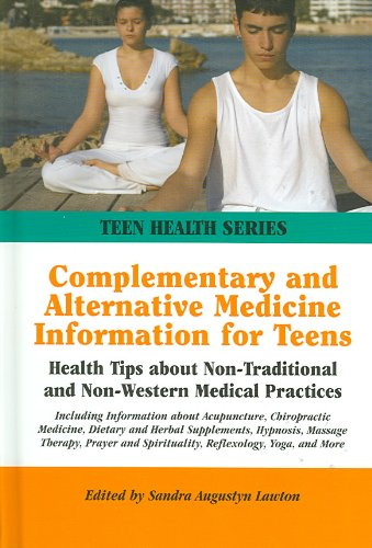 Complementary And Alternative Medicine Information for Teens: Sandra Augustyn Lawton