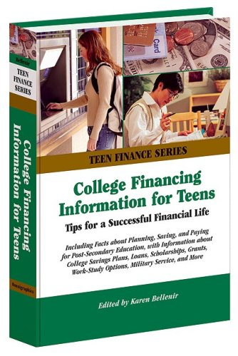 9780780809888: College Financing Information for Teens: Tips for a Successful Financial Life (Teen Finance)