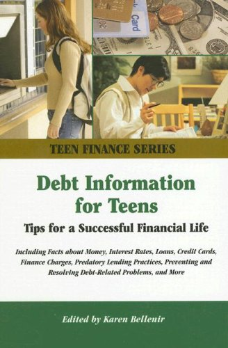 Debt Information for Teens: Tips for a Successful Financial Life: Including Facts about Money, ...