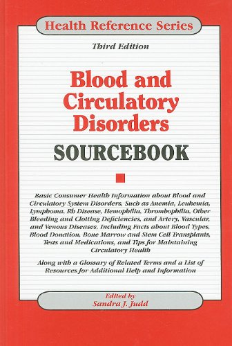 9780780810815: Blood and Circulatory Disorders Sourcebook: Basic Consumer Health Information About Blood and circulatory System disorders, Such as Anemia, Leukemia, ... Including Facts (Health Reference Series)