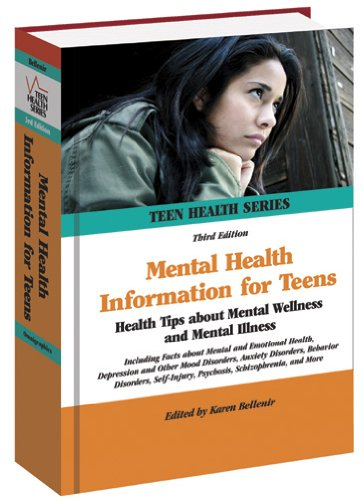 9780780810877: Mental Health Information for Teens: Health Tips about Mental Wellness and Mental Illness: Including Facts about Mental and Emotional Health, ... Mood Disorders, Anxiety (Teen Health Series)