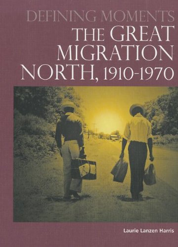 9780780811867: The Great Migration North, 1910-1970 (Defining Moments)