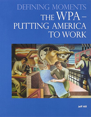 9780780813311: The WPA - Putting America to Work (Defining Moments)