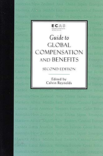 Guide to Global Compensation and Benefits: Reynolds, Calvin [Editor]; Executive Compensation ...