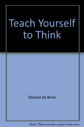 Teach Yourself to Think (0781071070) by Edward de Bono