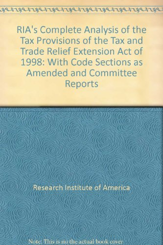 RIA's Complete Analysis of the Tax Provisions of the Tax and Trade Relief Extension Act of ...