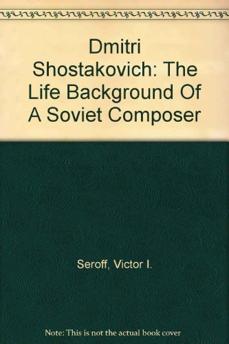 9780781202268: Dmitri Shostakovich: The Life Background Of A Soviet Composer
