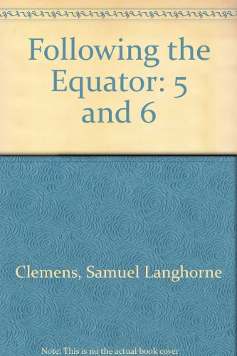 Following The Equator, Vol. 6(The Writings of Mark Twain) (0781211115) by Samuel Langhorne Clemens