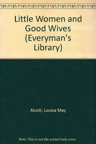 9780781216272: Little Women and Good Wives (Everyman's Library)