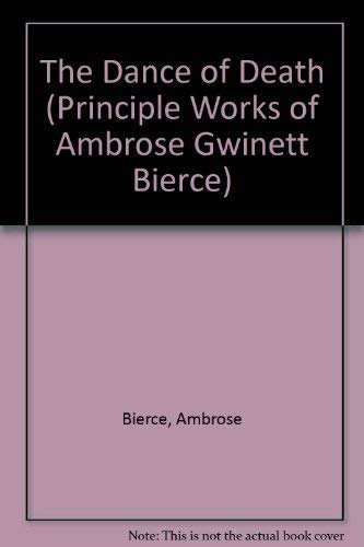 9780781219570: The Dance of Death (Principle Works of Ambrose Gwinett Bierce)