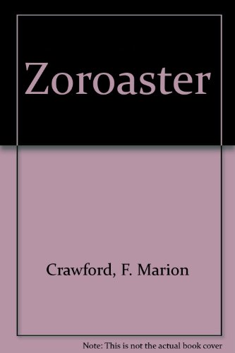 Zoroaster (Notable American Authors Series - Part I) (0781225280) by Crawford, F. Marion; Crawford, Francis Marion