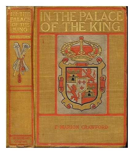 In the Palace of the King: F Marion Crawford
