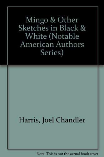 9780781230179: Mingo & Other Sketches in Black & White (Notable American Authors Series)