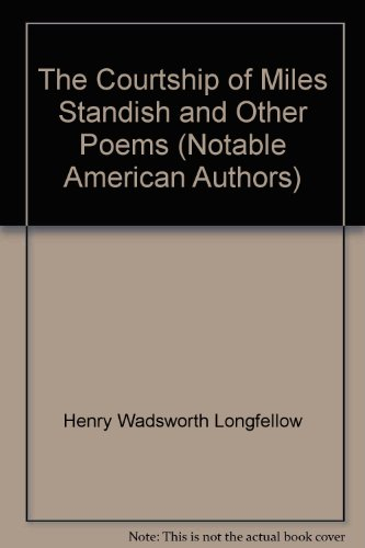Courtship of Miles Standish and Other Poems: Longfellow, Henry Wadsworth
