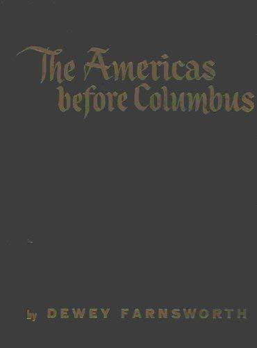 The Americas before Columbus. (LC History-America-E): Dewey Farnsworth