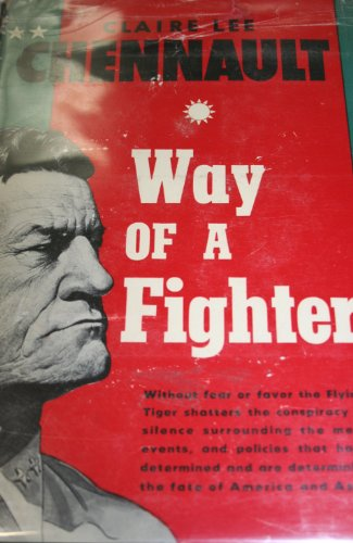 9780781248136: Way of a Fighter: The Memoirs of Claire Lee Chennault (History United States Series)