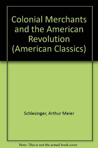 9780781252201: Colonial Merchants and the American Revolution (American Classics)