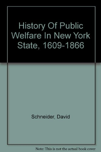 History Of Public Welfare In New York: Schneider, David
