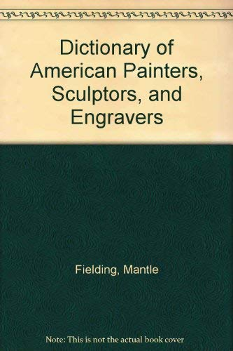 9780781252706: Dictionary of American Painters, Sculptors, and Engravers