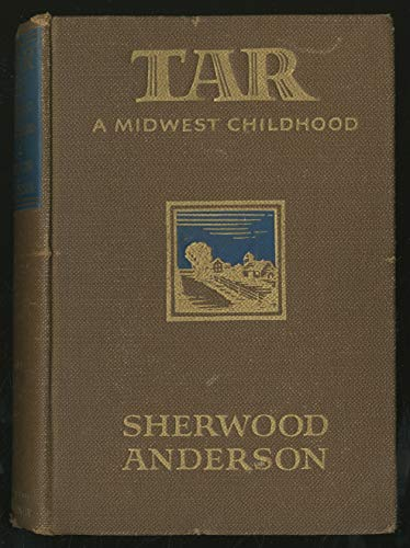 Tar: A Midwest Childhood: Sherwood Anderson
